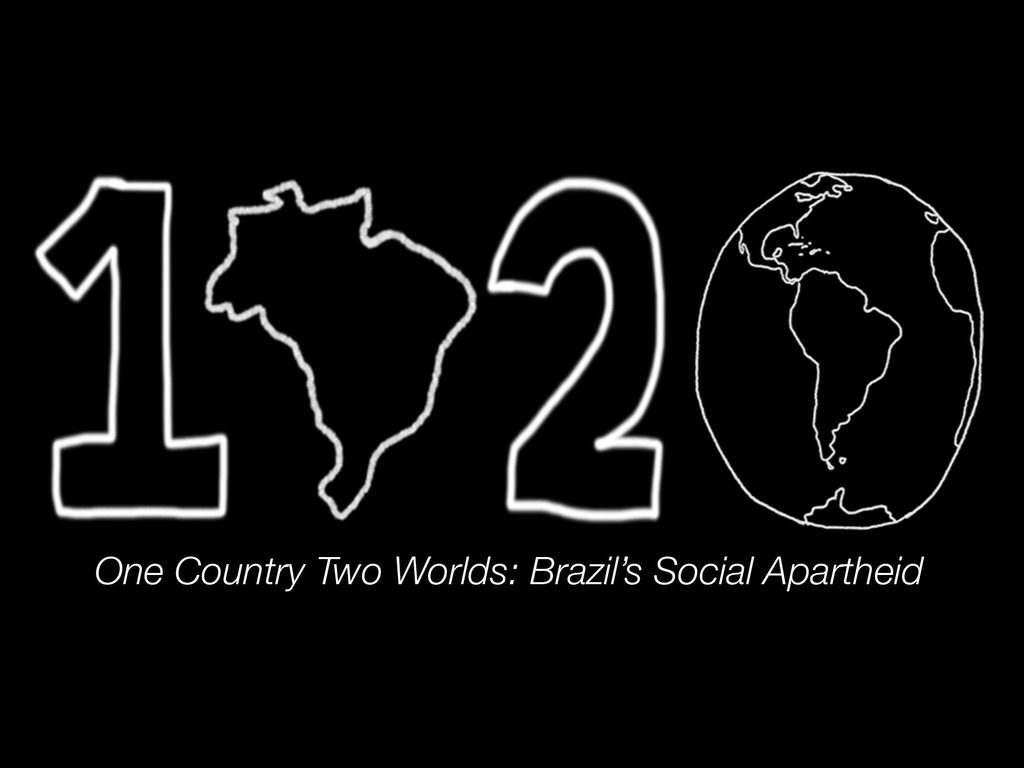 One Country Two Worlds: Brazil's Social Apartheid's video poster