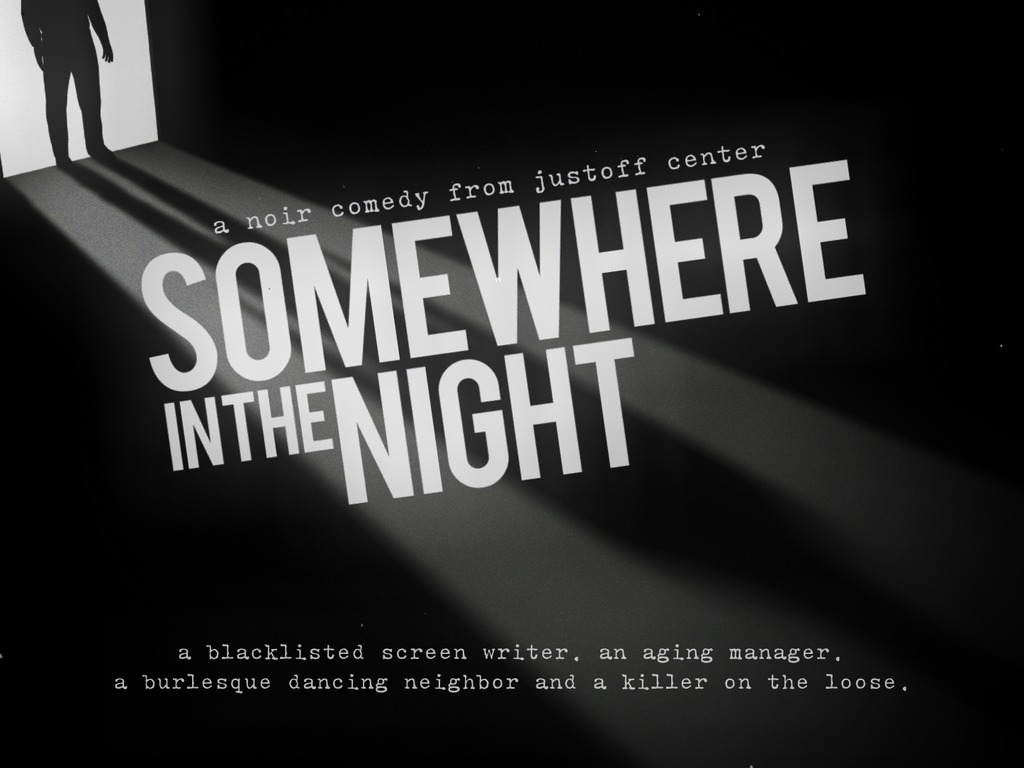 Somewhere in the Night - A Noir Comedy!'s video poster