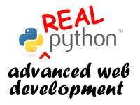 Real Python: Advanced Web Development, featuring Django 1.6