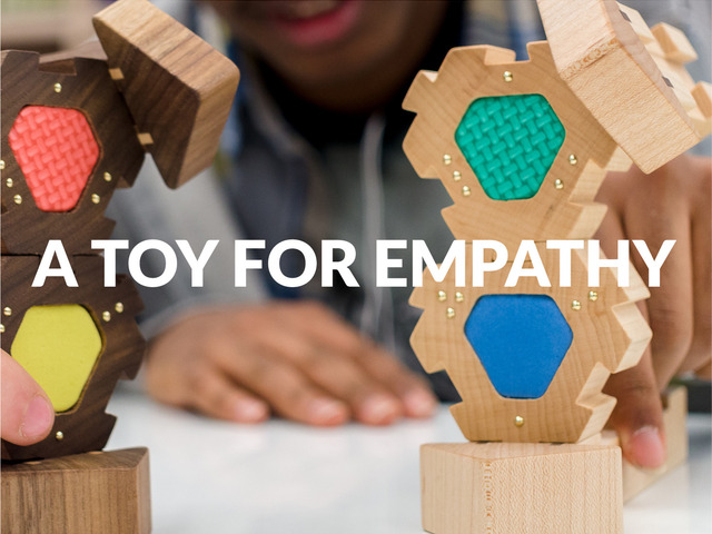 Toys For All : A toy for empathy unlocking creativity at all ages by