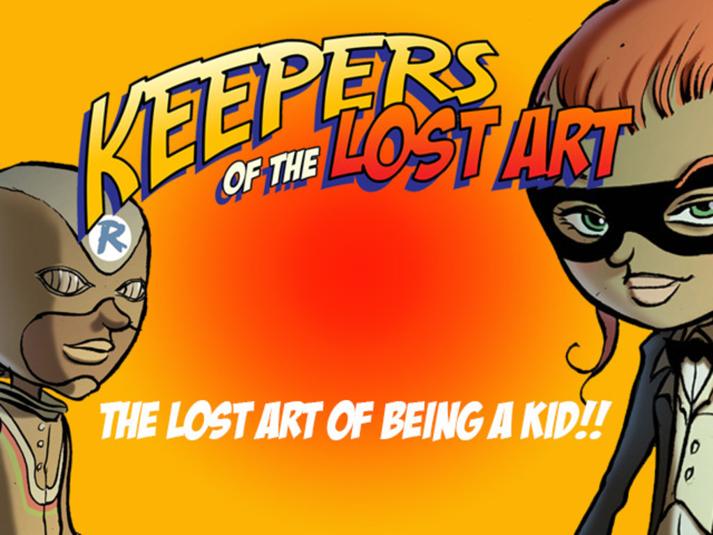 KEEPERS OF THE LOST ART - THE LOST ART OF BEING A KID!!'s video poster