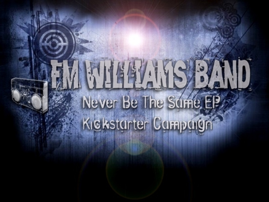 FM Williams Band... Never Be The Same EP's video poster