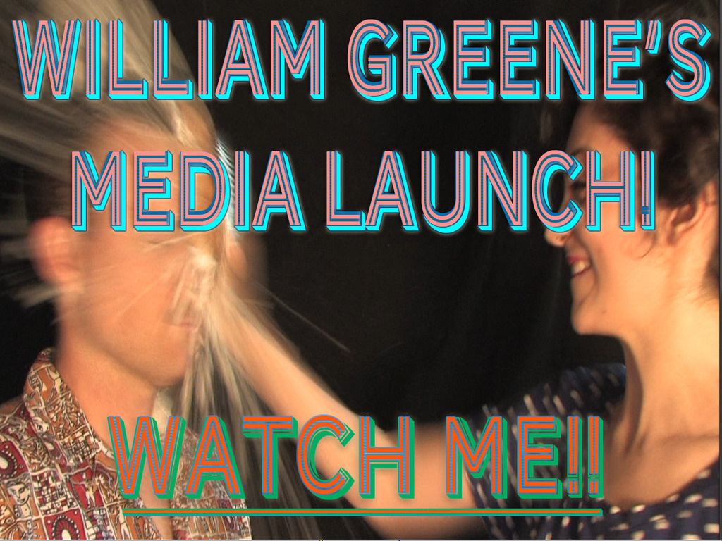 William Greene's Media Launch's video poster