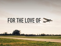 For the Love of Flight: An Aviation Film