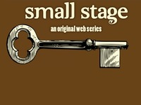 Small Stage:  an original web series