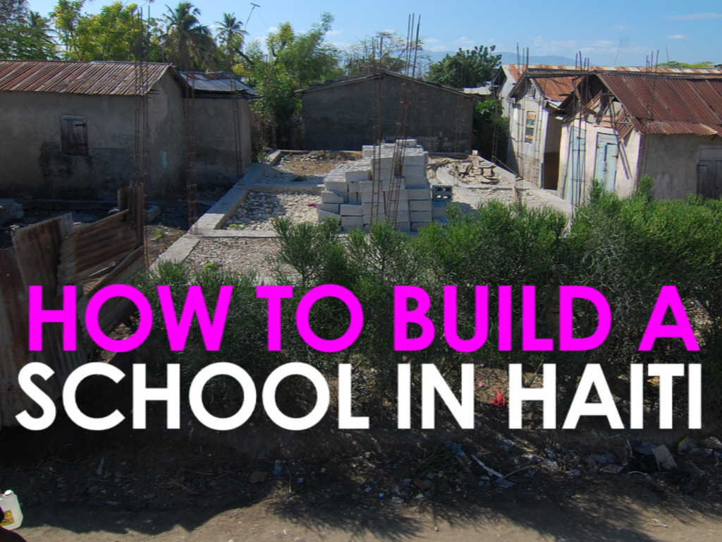 How to Build a School in Haiti's video poster