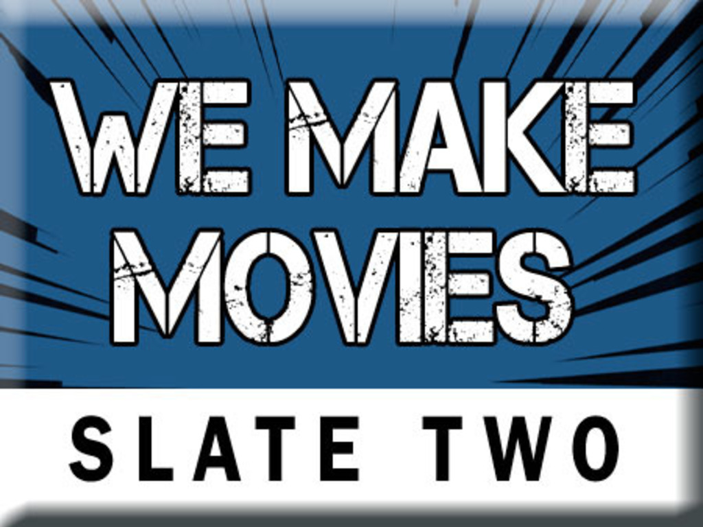 WE MAKE MOVIES – Slate Two's video poster