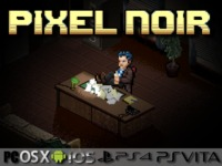 Pixel Noir (PC, Mac, iOS, Android, PS4, Vita)