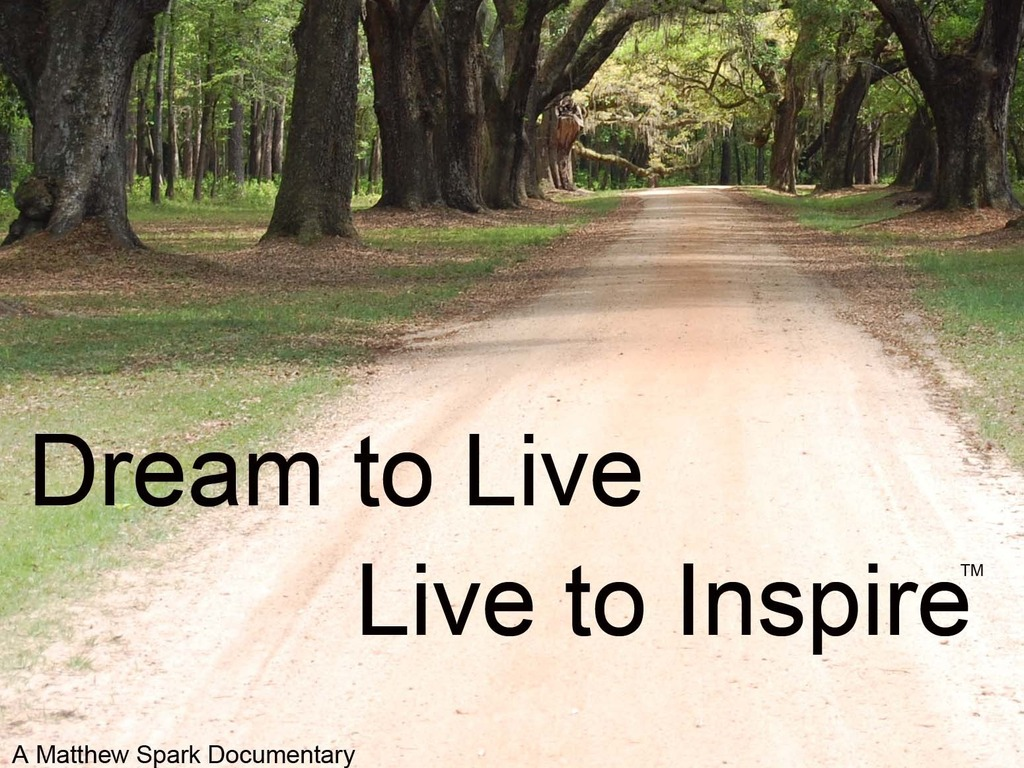Dream to Live.  Live to Inspire.'s video poster