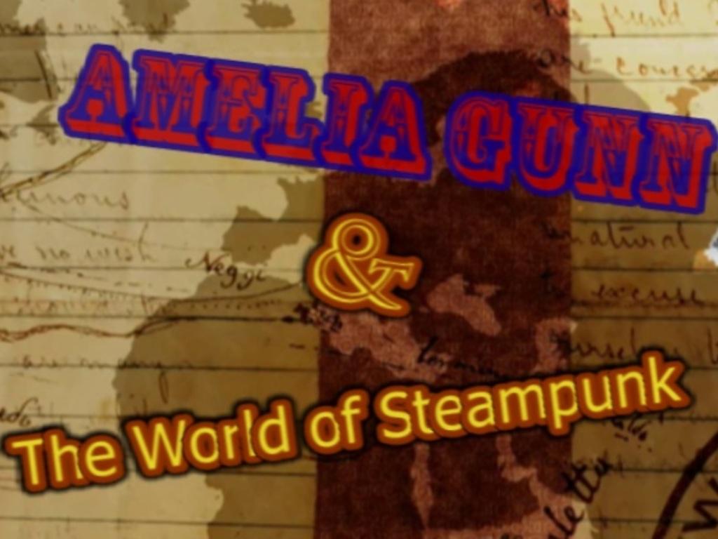 AMELIA GUNN & THE WORLD OF STEAMPUNK's video poster