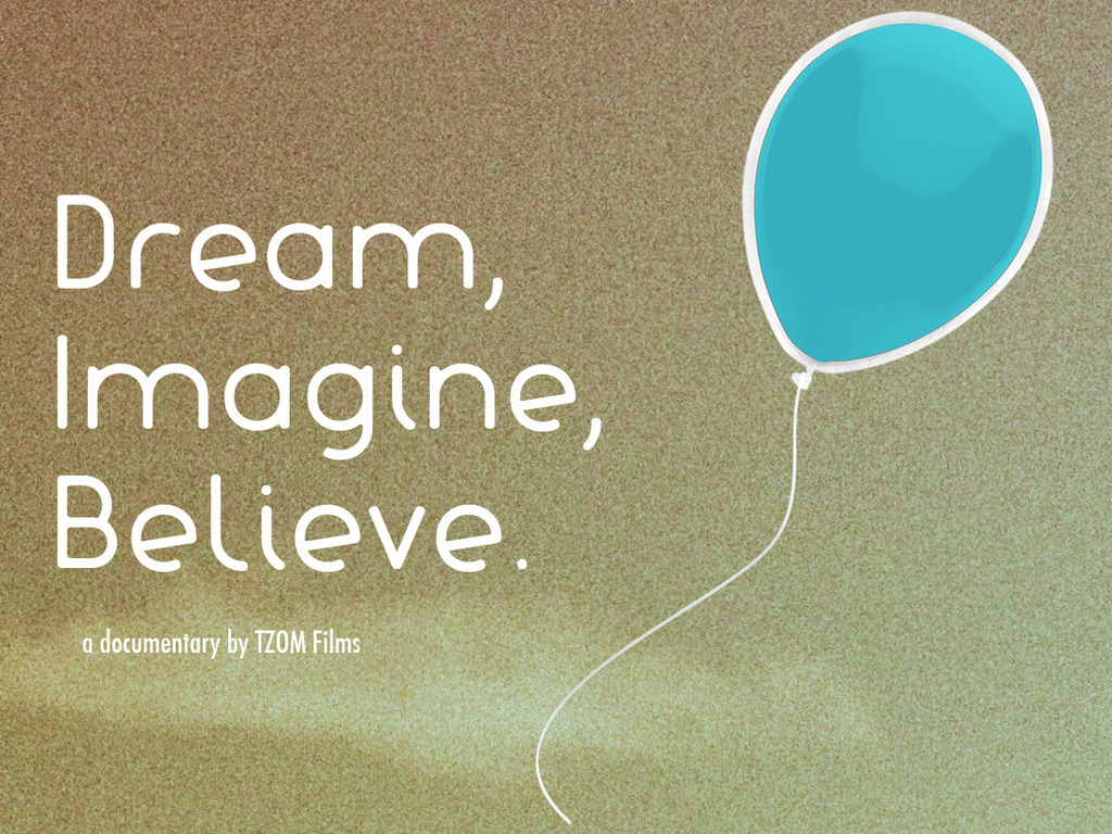 Dream, Imagine, Believe's video poster