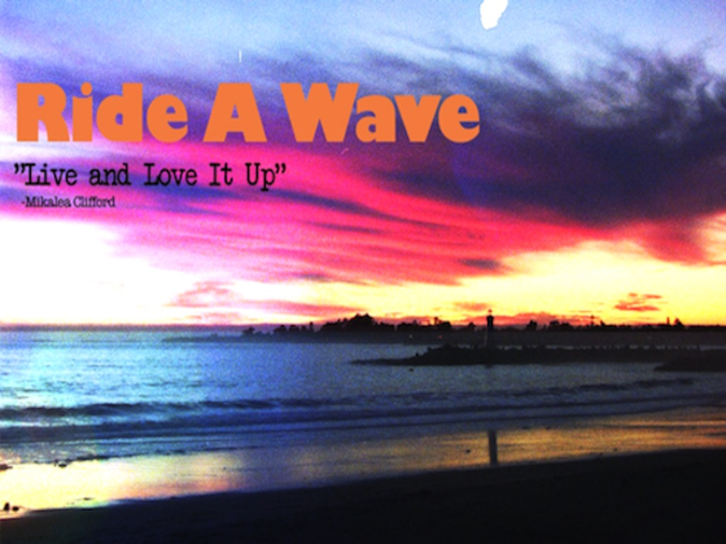 """Ride a Wave: """"Live and Love It Up""""'s video poster"""