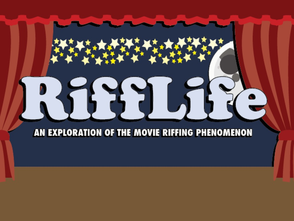 RiffLife: An Exploration Of The Movie Riffing Phenomenon's video poster