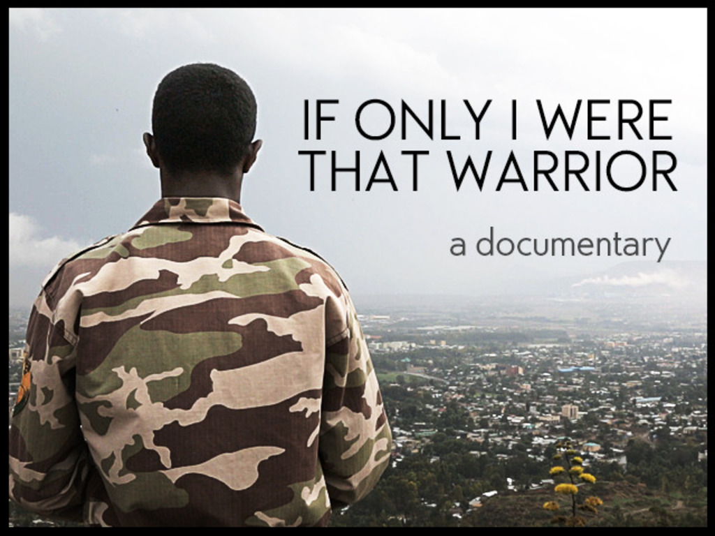 IF ONLY I WERE THAT WARRIOR — A Documentary's video poster