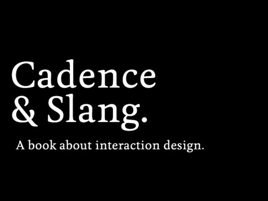 Cadence & Slang is a book about interaction design.'s video poster