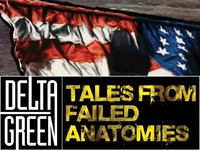 Delta Green: Tales from Failed Anatomies