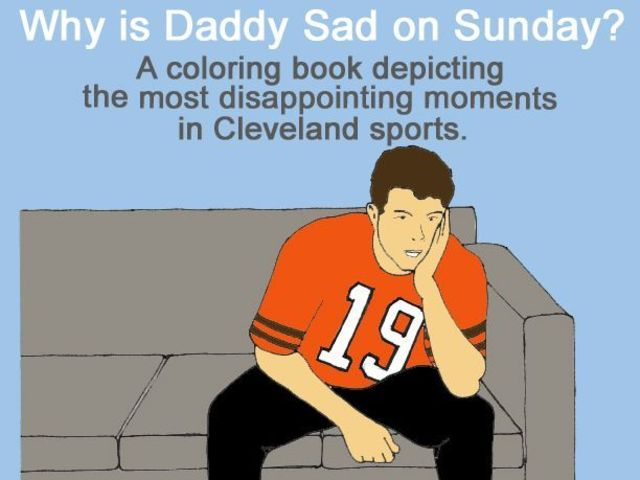 Disappointing Moments In Cleveland Sports Coloring Book by Scott O Brien Kickstarter