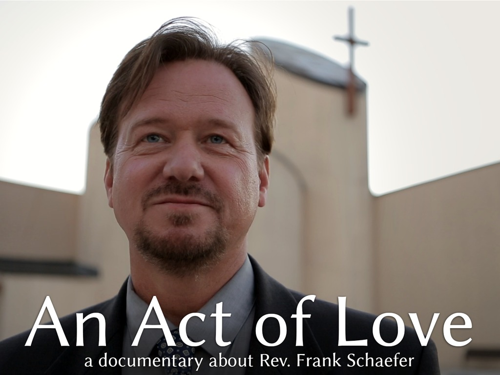 An Act of Love - The Story of Rev. Frank Schaefer's video poster