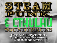 Steampunk & Cthulhu Soundtracks: Tabletop Gaming Soundscapes