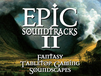 Epic Fantasy Soundtracks II: Tabletop Gaming Soundscapes