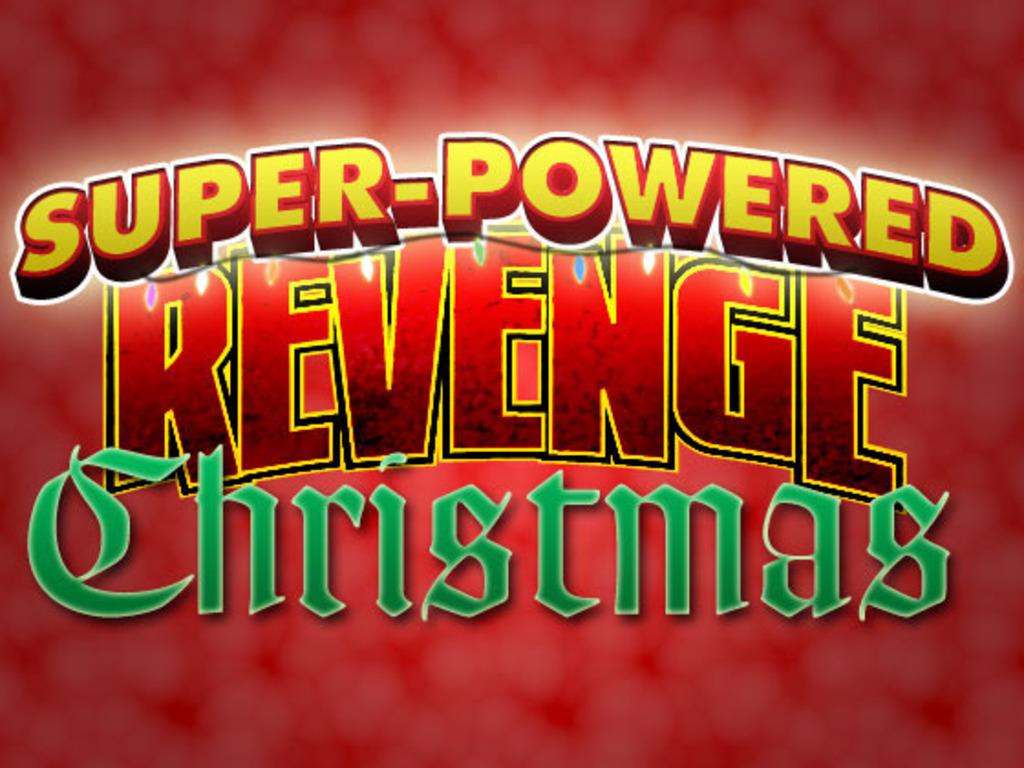 SUPER-POWERED REVENGE CHRISTMAS!'s video poster