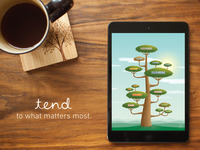 TEND App - Organic, long-term productivity.