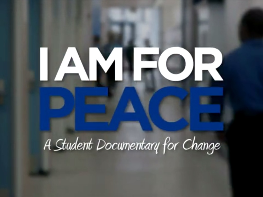 I Am for Peace: A Student Documentary For Change's video poster