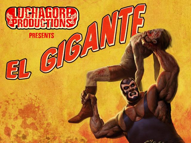 El Gigante By Luchagore Productions Kickstarter