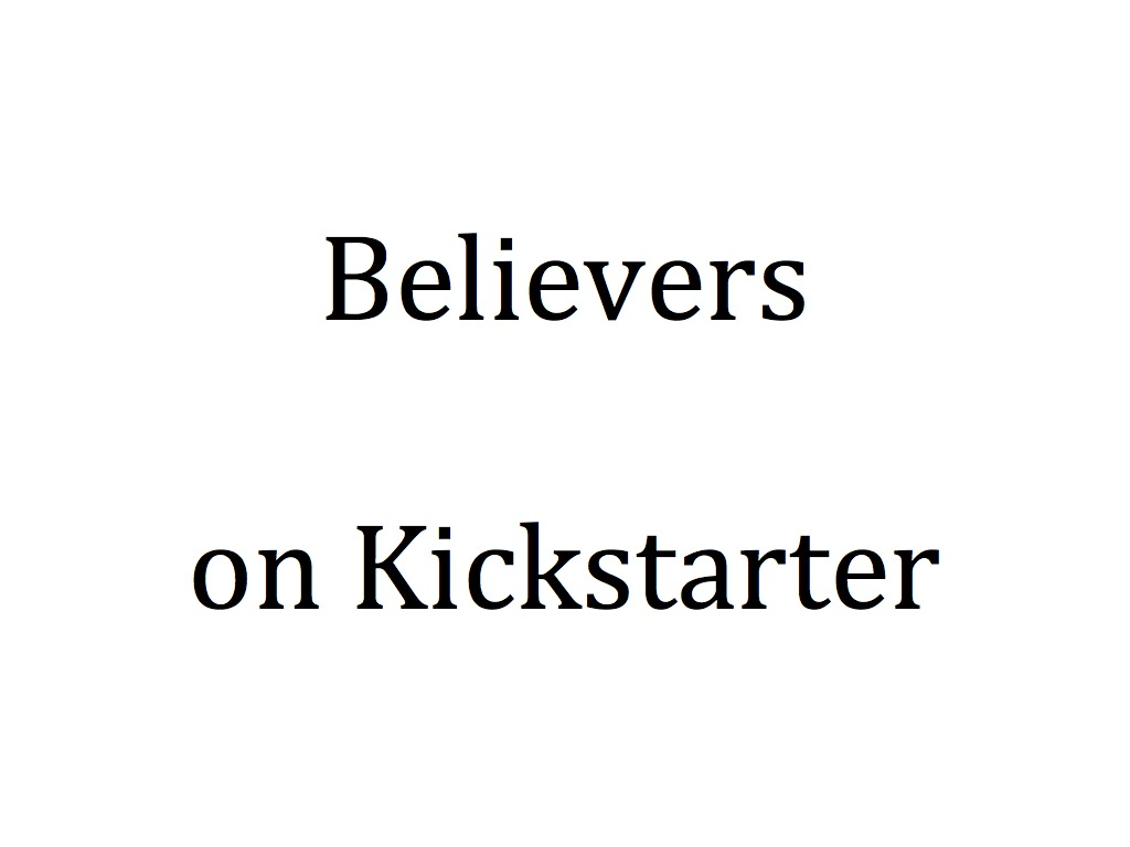 Believers on Kickstarter's video poster