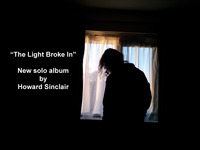 """""""The Light Broke In"""" - New Album from Howard Sinclair"""