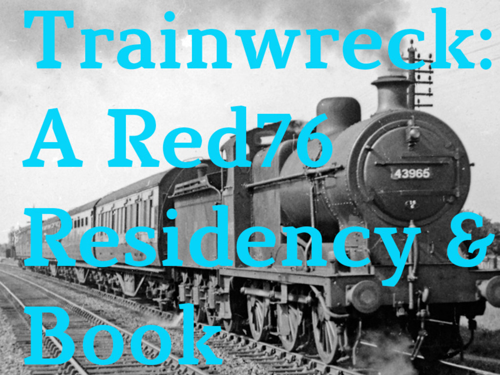 Trainwreck: A Red76 Residency & Book's video poster