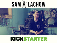 Sam Lachow's 2nd Full Length Album