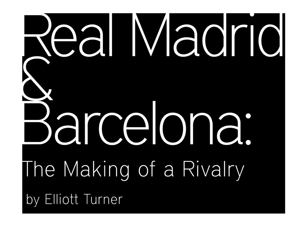 Real Madrid & Barcelona: the Making of a Rivalry's video poster