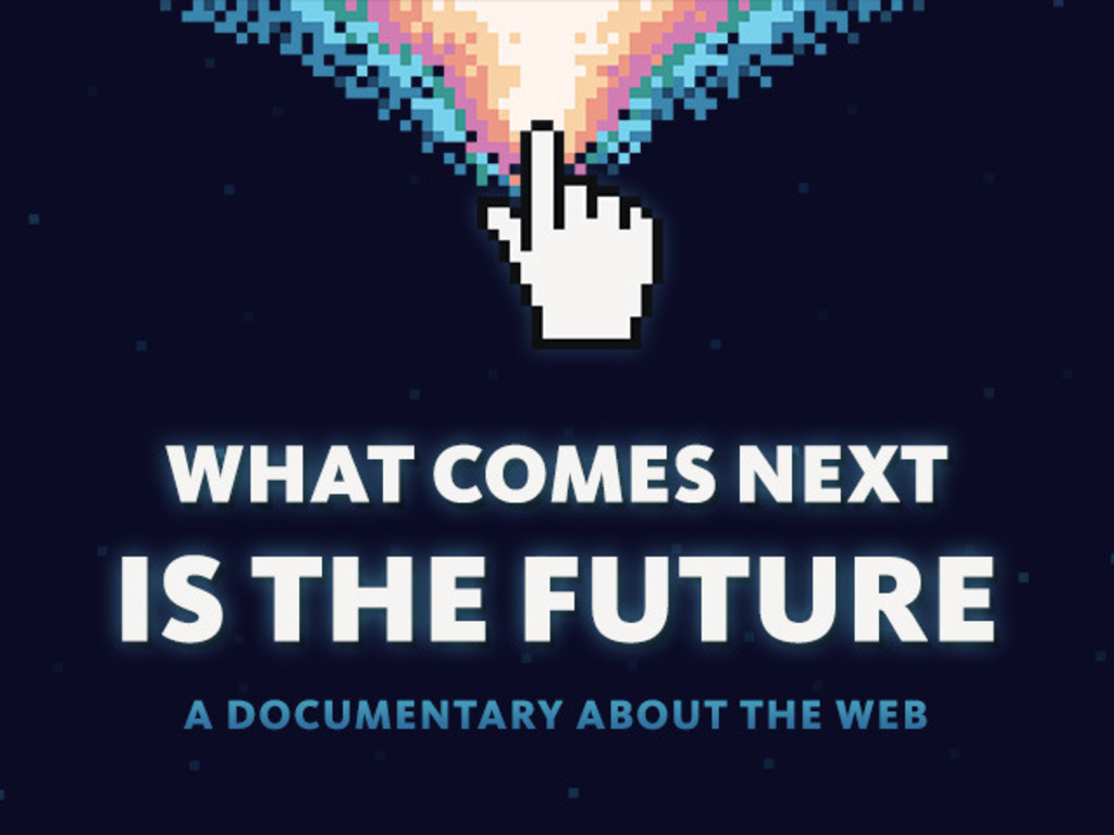 What Comes Next Is the Future's video poster