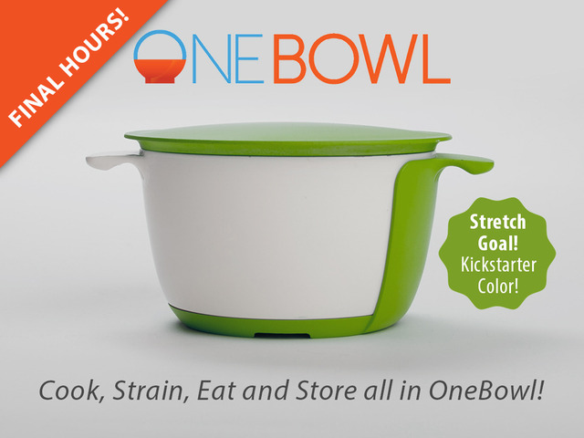 OneBowl cook strain eat and store all in one bowl by Justin Herd Kickstarter