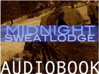 MIDNIGHT SWEATLODGE | The Audiobook