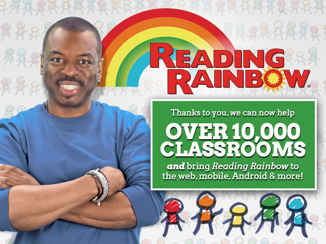 Bring Reading Rainbow Back for Every Child Everywhere by LeVar Burton & Reading Rainbow Kickstarter