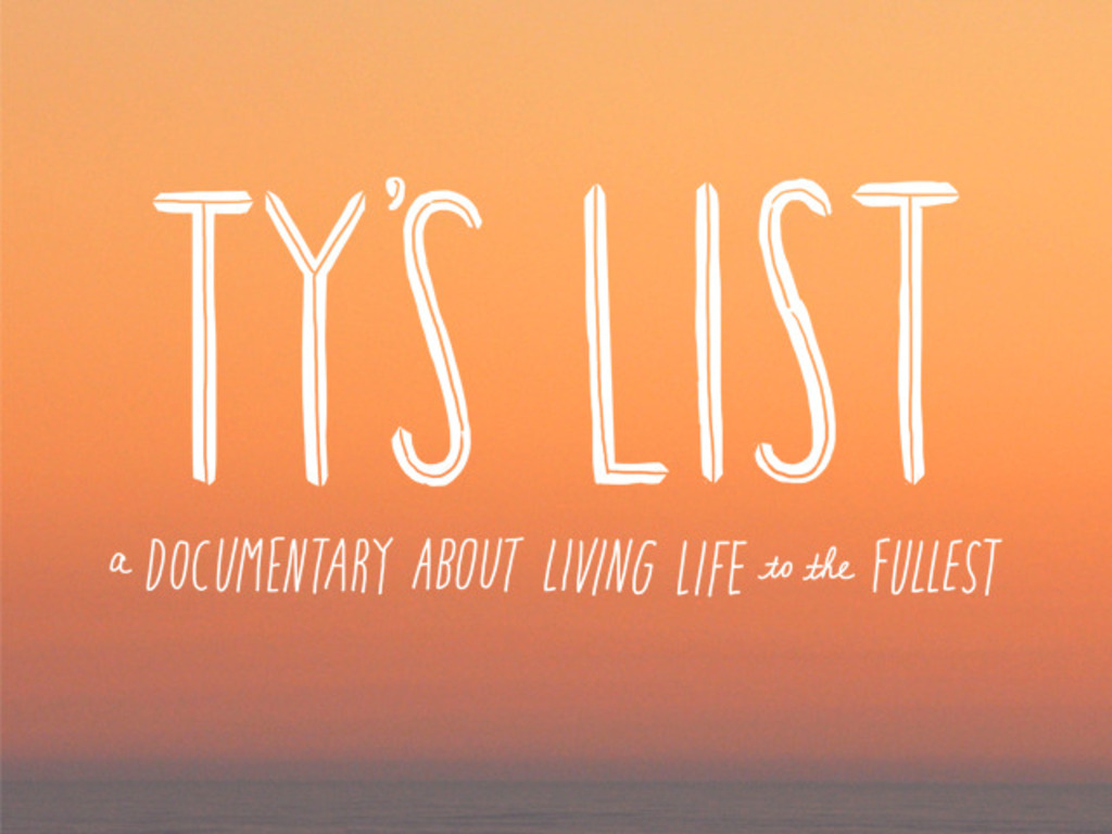 Ty's List: a Documentary About Living Life to the Fullest's video poster