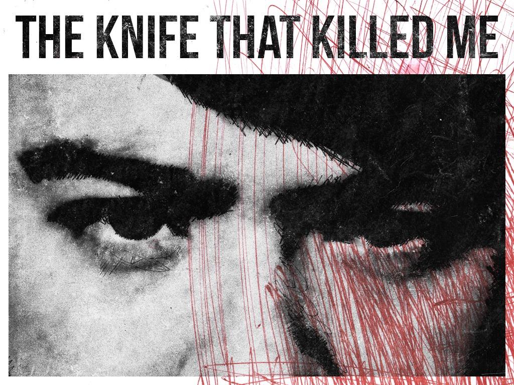 The Knife That Killed Me - Multiplatform Premiere's video poster