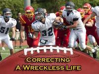 Correcting A Wreckless Life