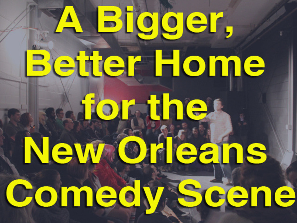 A bigger, better home for the New Orleans comedy scene's video poster