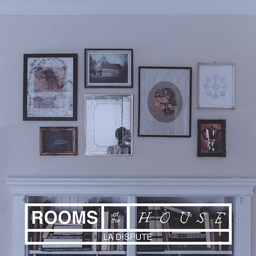 La Dispute — Rooms of the House