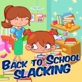 Back to School Slacking