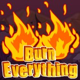 Burn Everything