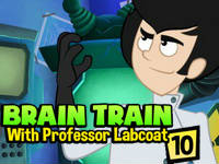 Brain Train with Professor Labcoat #10