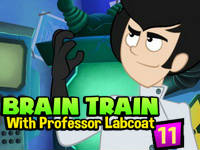 Brain Train with Professor Labcoat #11