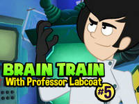 Brain Train with Professor Labcoat #5