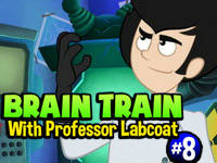 Brain Train with Professor Labcoat #8