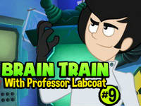 Brain Train with Professor Labcoat #9