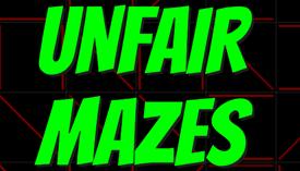 Unfair Mazes